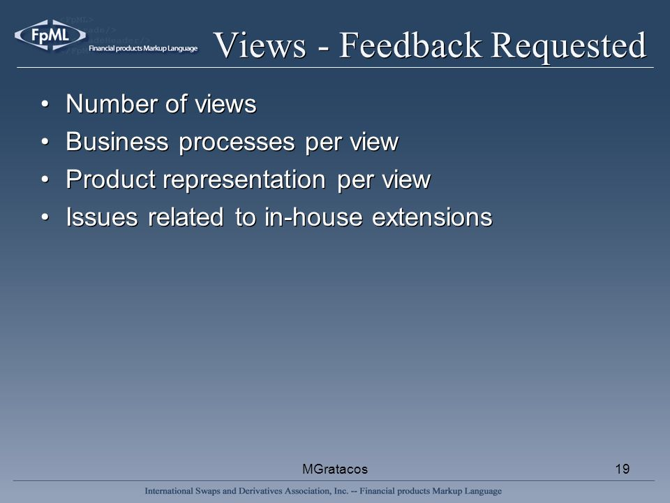 MGratacos19 Views - Feedback Requested Number of views Business processes per view Product representation per view Issues related to in-house extensions Number of views Business processes per view Product representation per view Issues related to in-house extensions