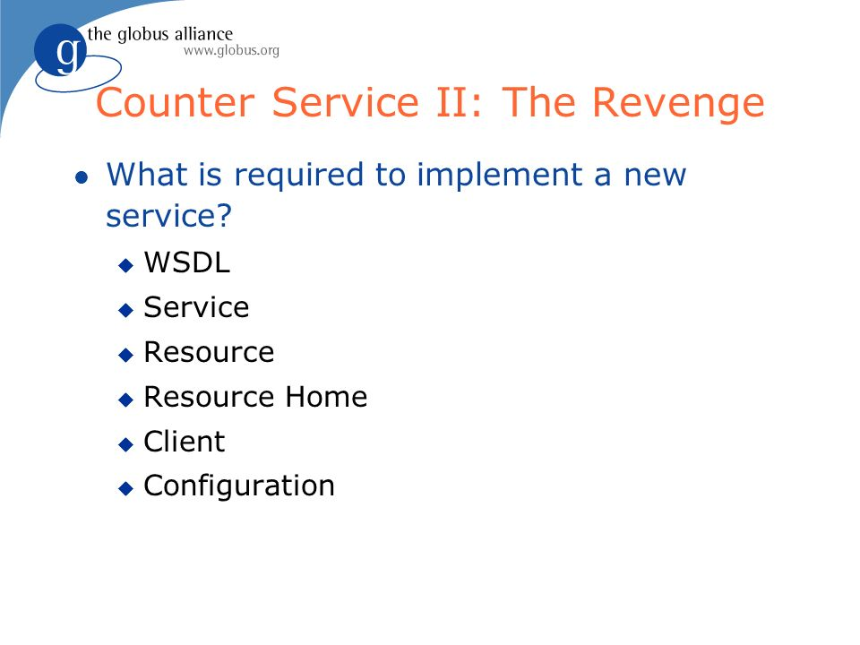 Counter Service II: The Revenge l What is required to implement a new service.