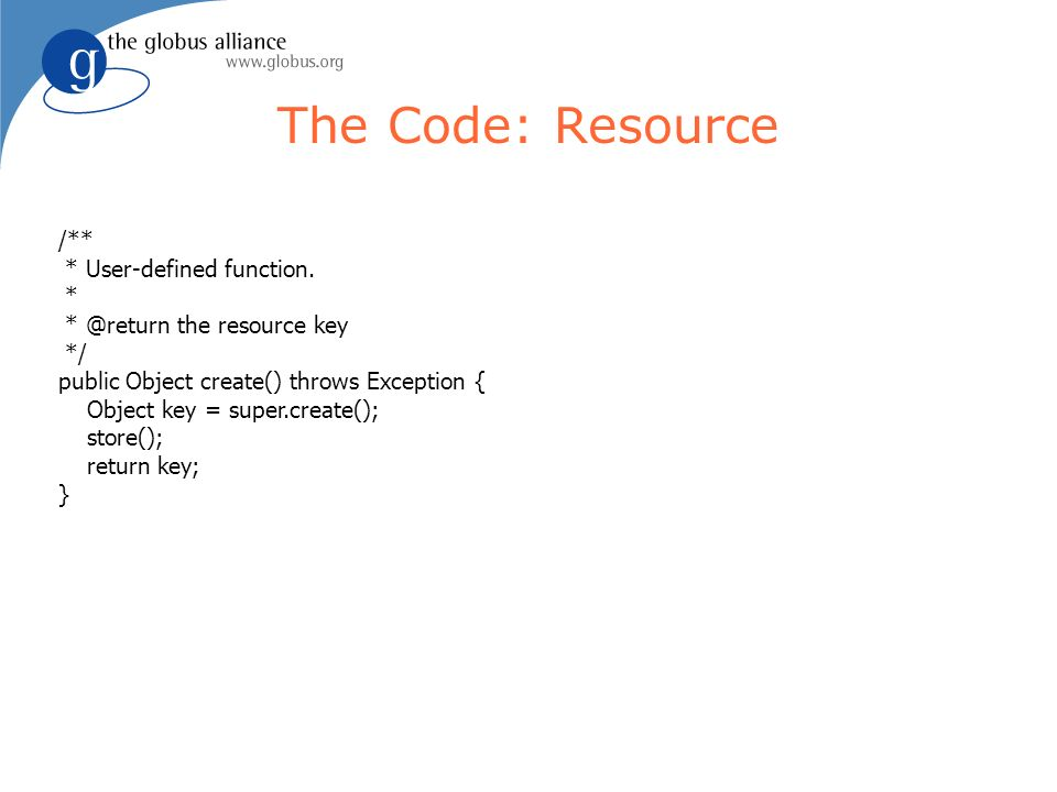 The Code: Resource /** * User-defined function.
