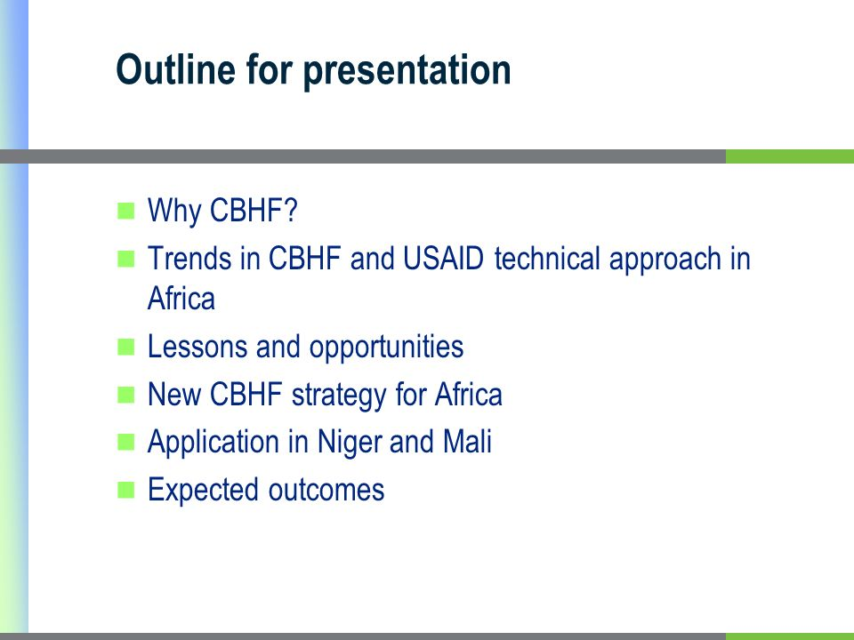 Outline for presentation Why CBHF.