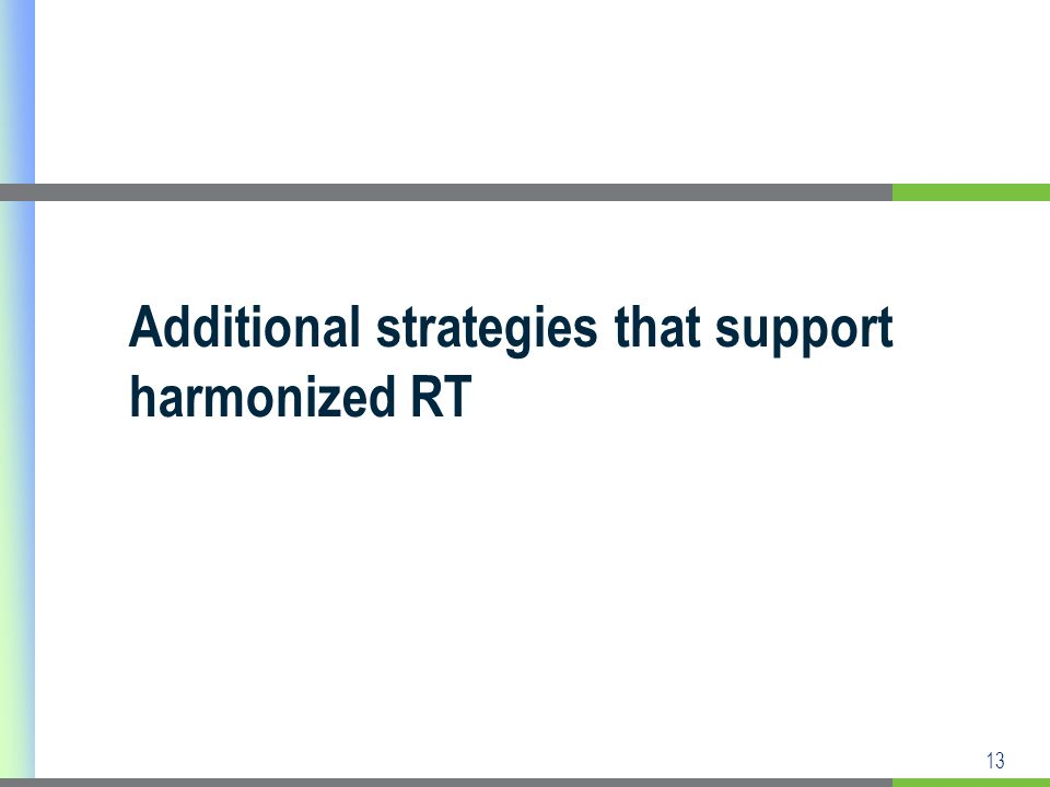 13 Additional strategies that support harmonized RT