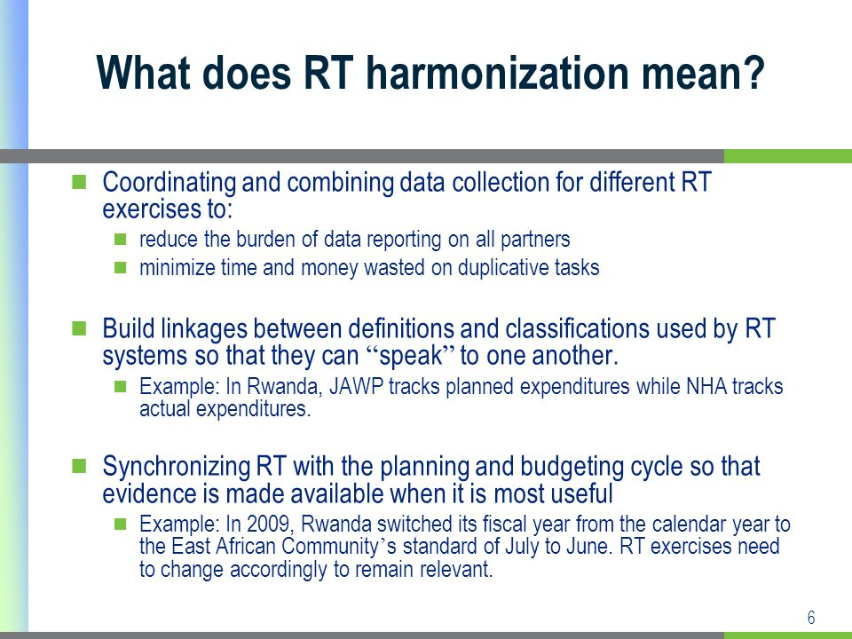 6 What does RT harmonization mean.
