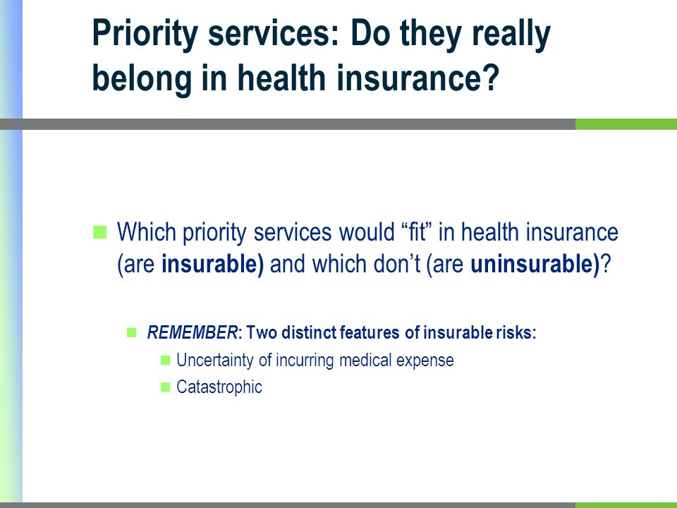 Priority services: Do they really belong in health insurance.