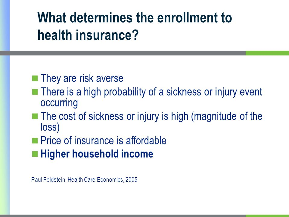 What determines the enrollment to health insurance.