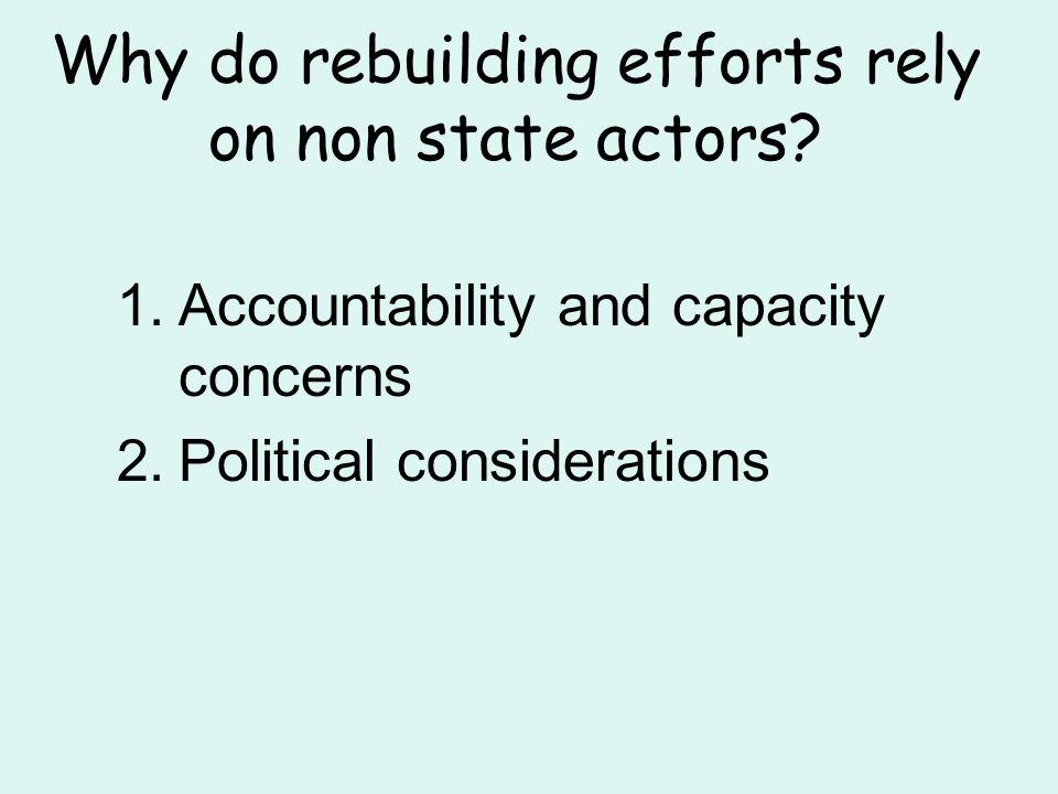 Why do rebuilding efforts rely on non state actors.