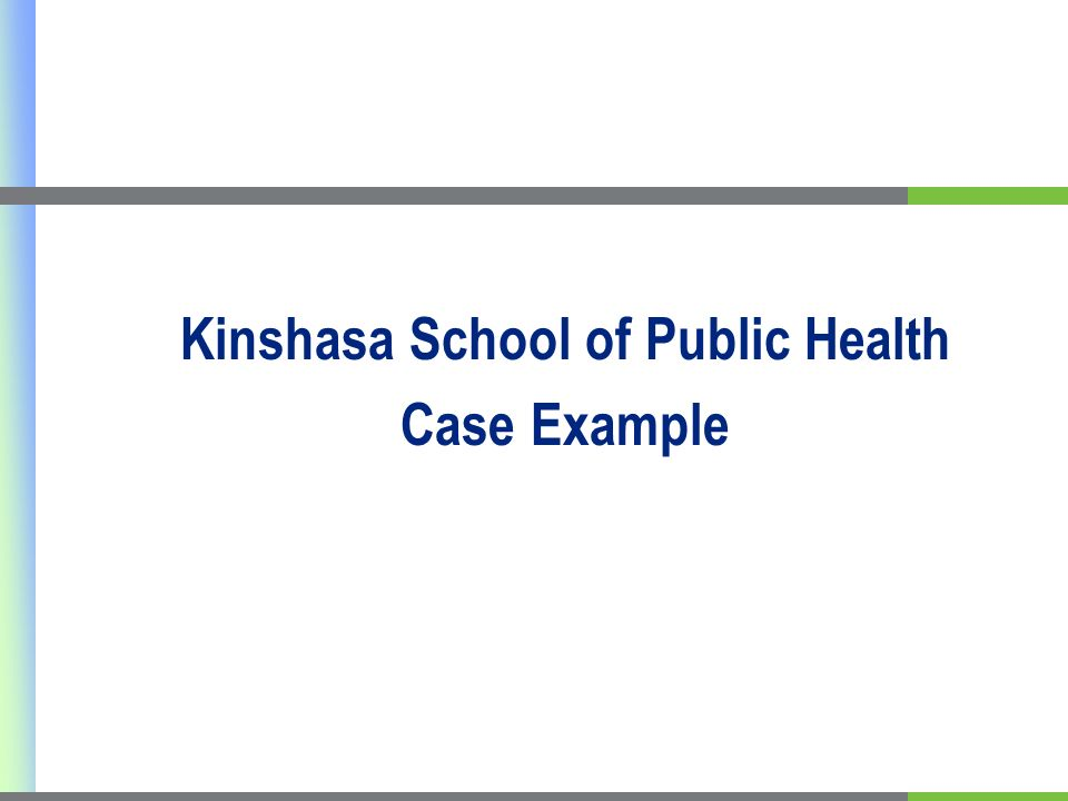 Kinshasa School of Public Health Case Example
