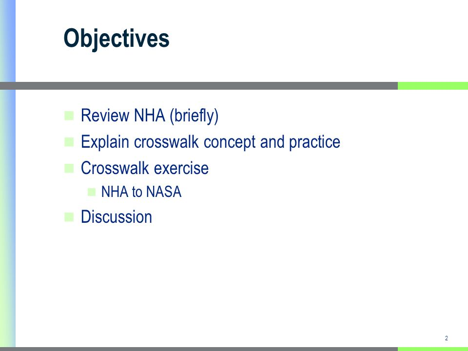2 Objectives Review NHA (briefly) Explain crosswalk concept and practice Crosswalk exercise NHA to NASA Discussion