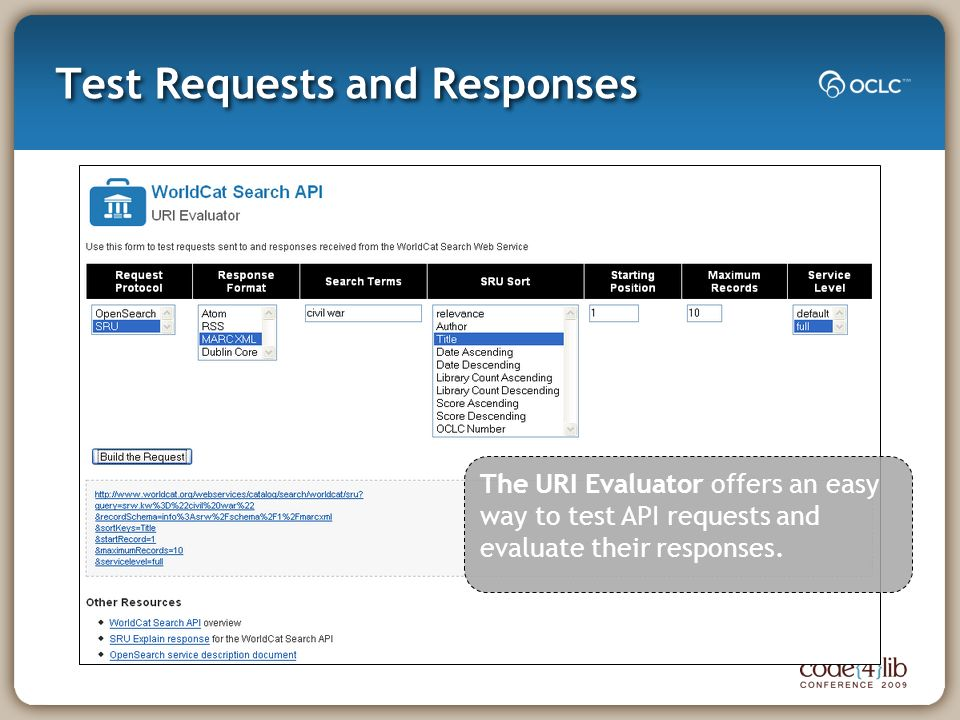 Test Requests and Responses The URI Evaluator offers an easy way to test API requests and evaluate their responses.