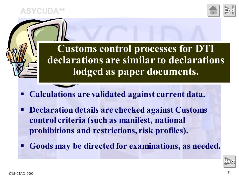 © UNCTAD 2000 11 End Calculations are validated against current data.
