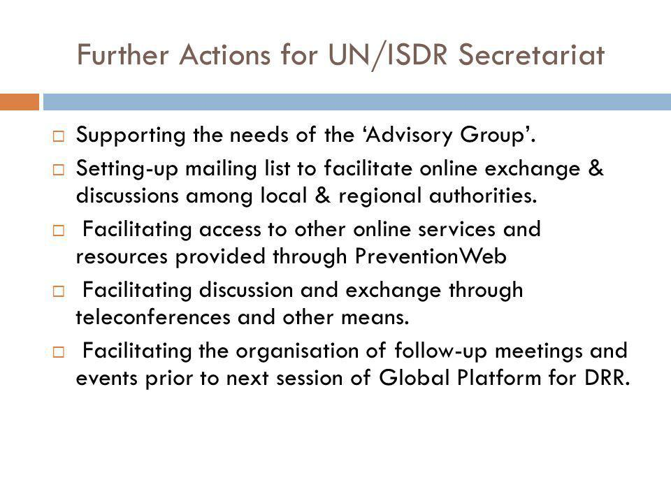 Further Actions for UN/ISDR Secretariat Supporting the needs of the Advisory Group.