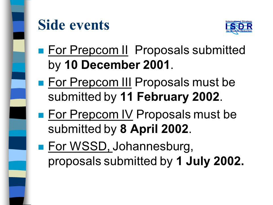 Side events n For Prepcom II Proposals submitted by 10 December 2001.
