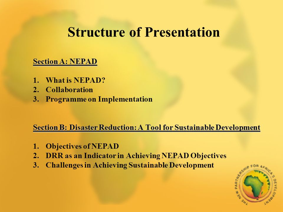 2 Structure of Presentation Section A: NEPAD 1.What is NEPAD.