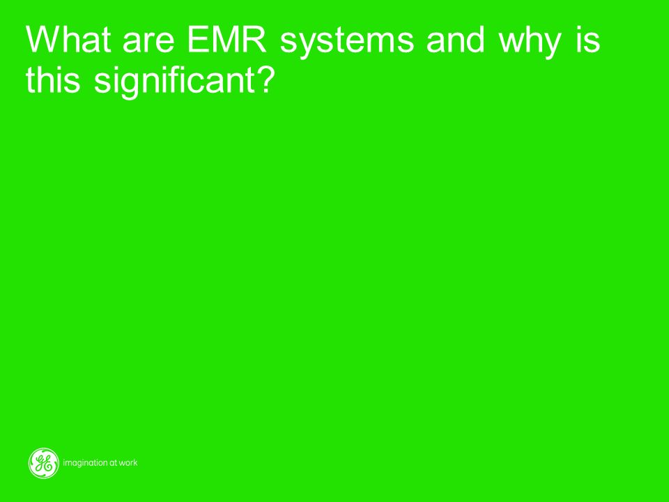 What are EMR systems and why is this significant
