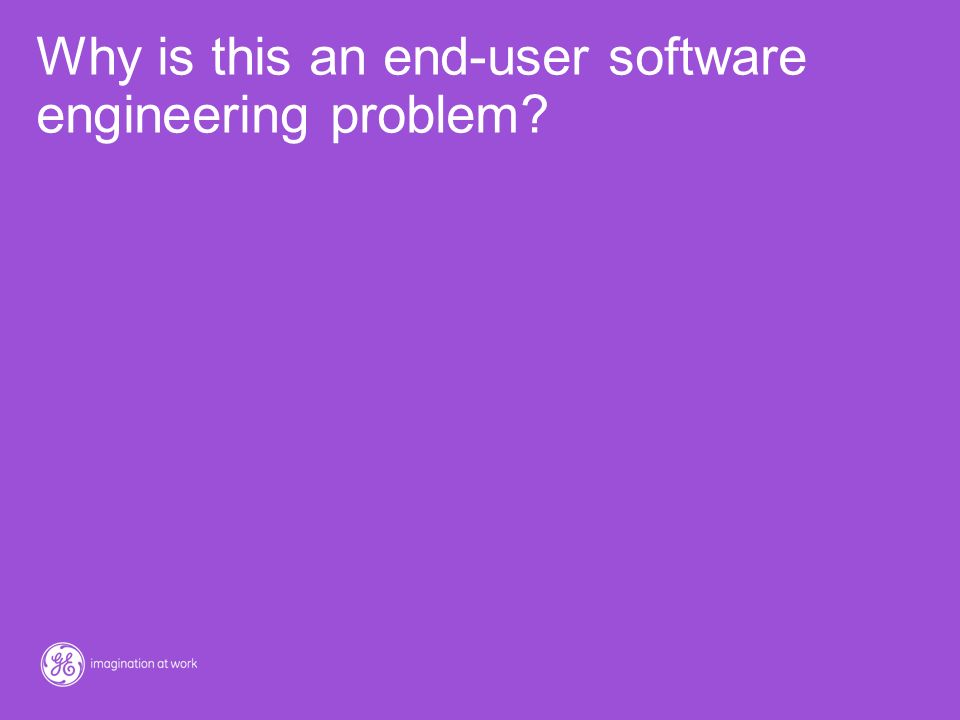Why is this an end-user software engineering problem