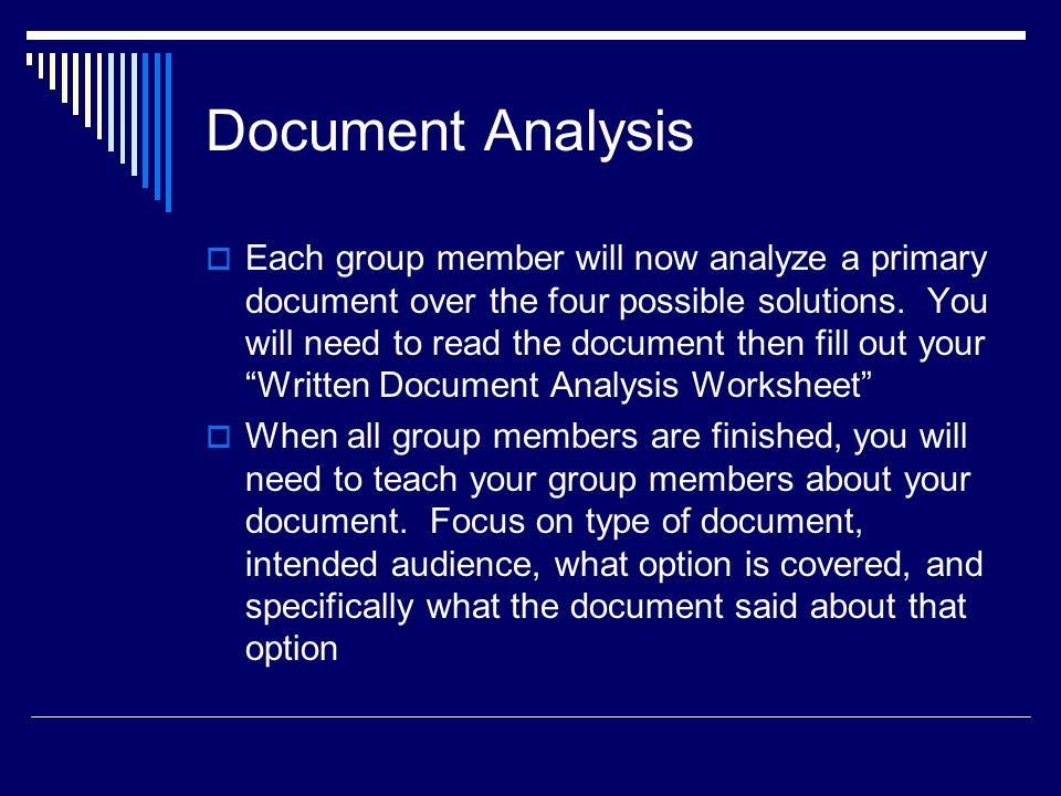 Document Analysis Each group member will now analyze a primary document over the four possible solutions.