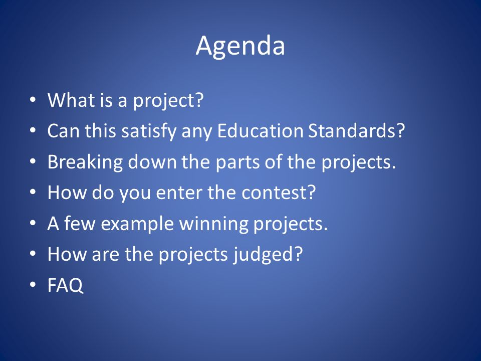 Agenda What is a project. Can this satisfy any Education Standards.
