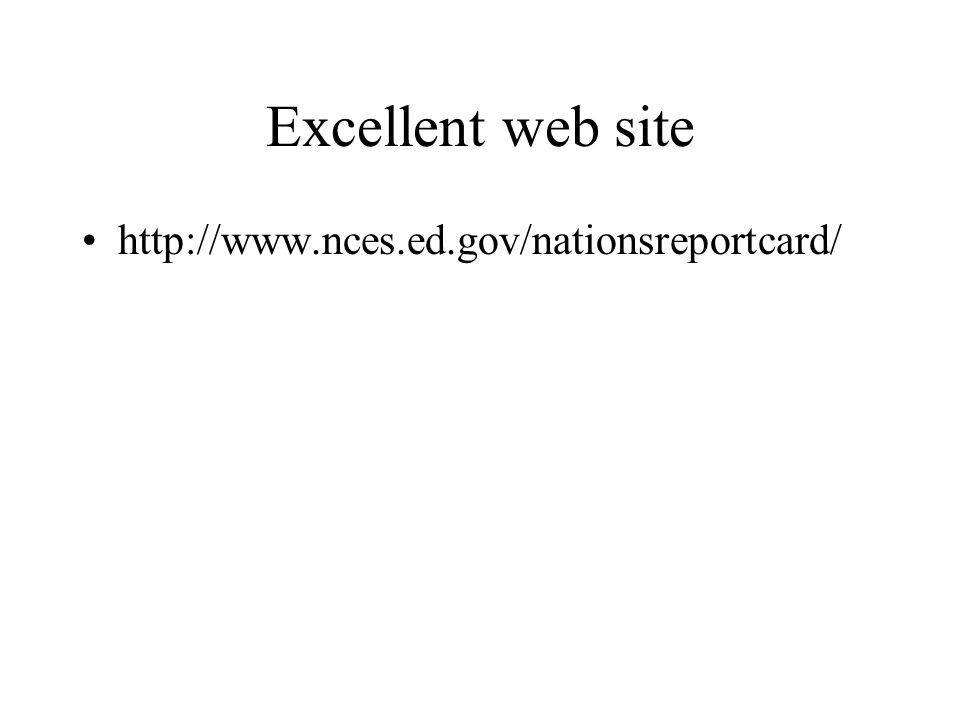 Excellent web site http://www.nces.ed.gov/nationsreportcard/