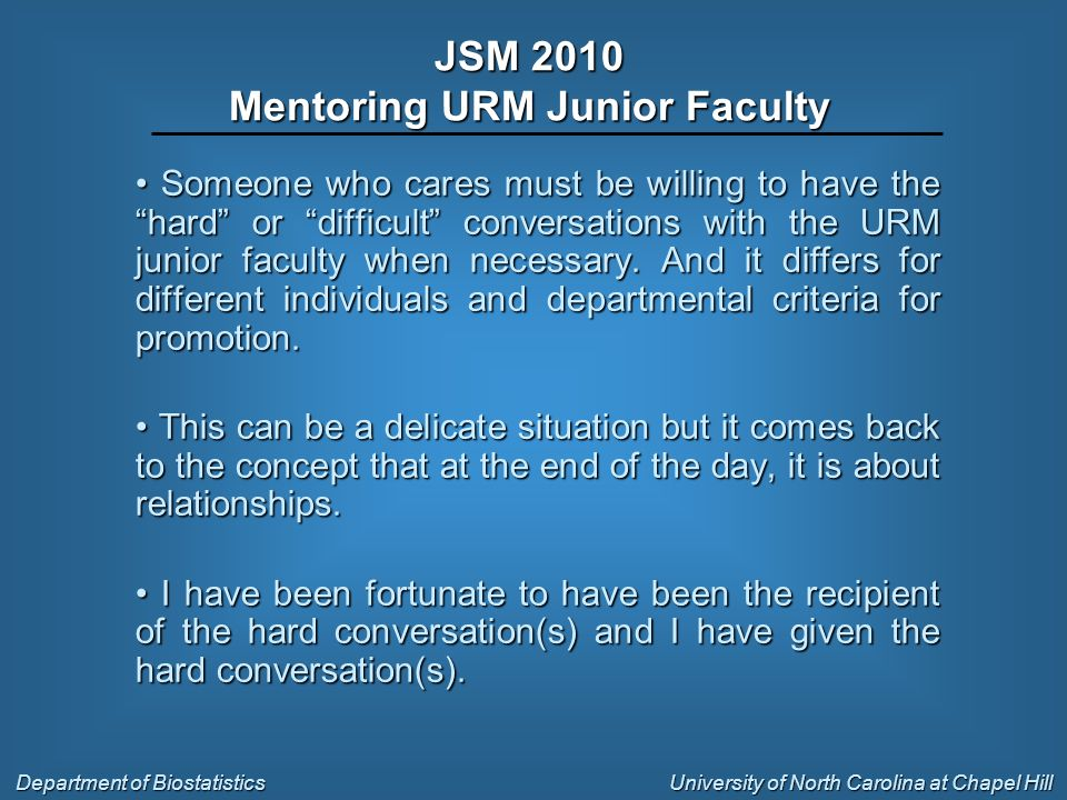 Someone who cares must be willing to have the hard or difficult conversations with the URM junior faculty when necessary.