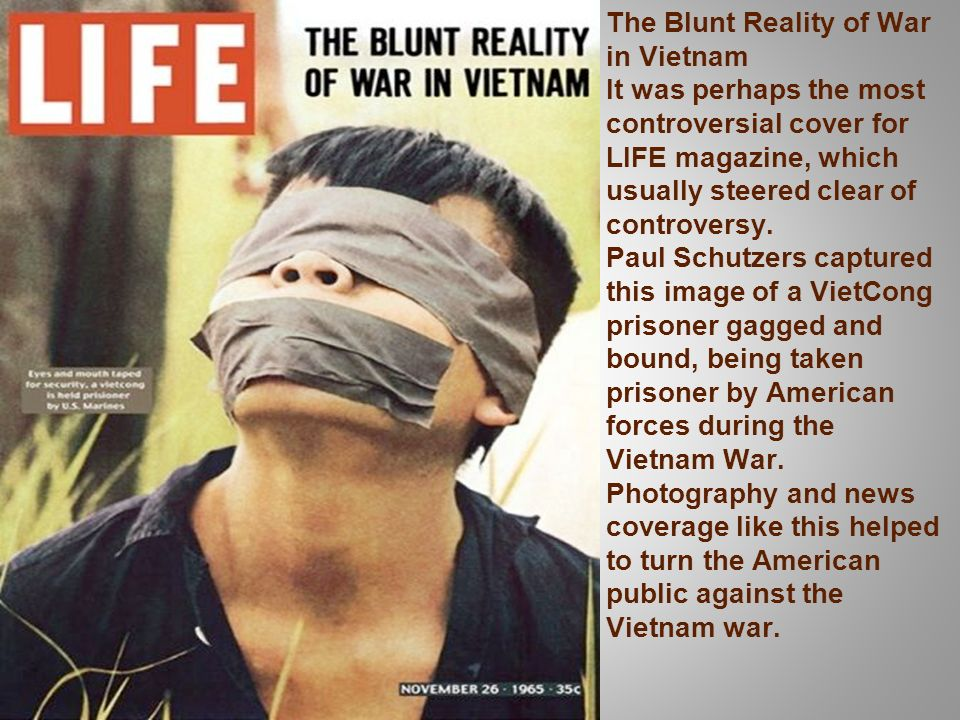The Blunt Reality of War in Vietnam It was perhaps the most controversial cover for LIFE magazine, which usually steered clear of controversy.