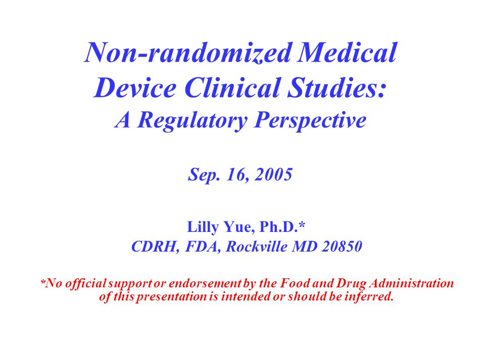 Non-randomized Medical Device Clinical Studies: A Regulatory Perspective Sep.