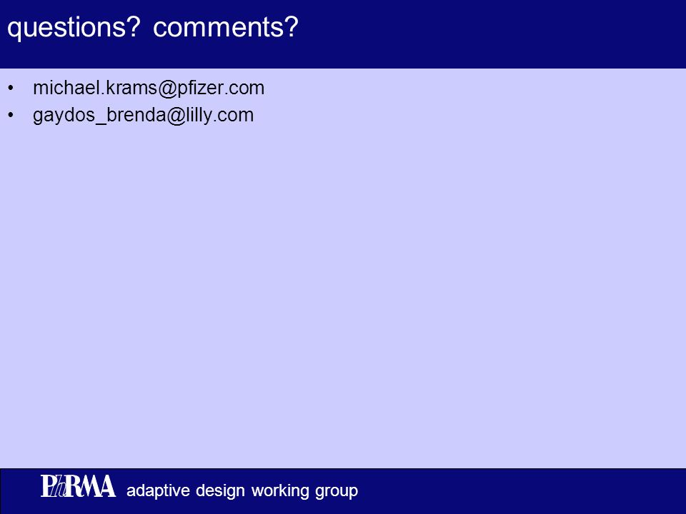 8 adaptive design working group questions. comments.