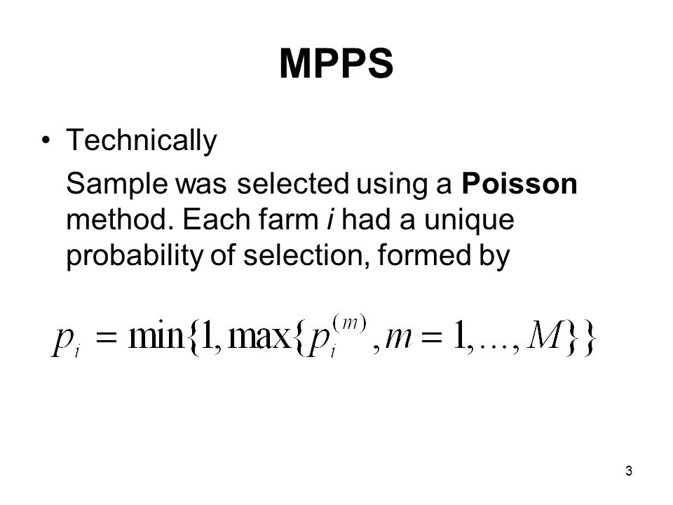 3 MPPS Technically Sample was selected using a Poisson method.