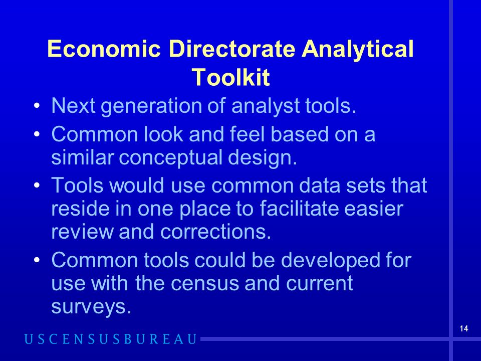 14 Economic Directorate Analytical Toolkit Next generation of analyst tools.