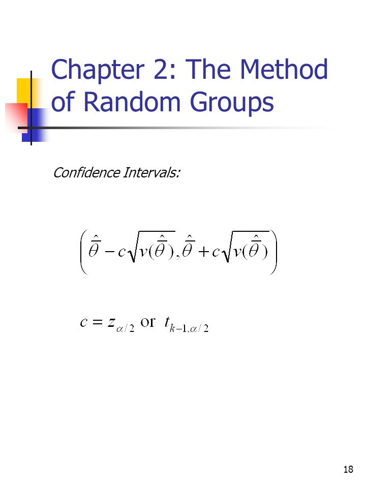18 Chapter 2: The Method of Random Groups Confidence Intervals: