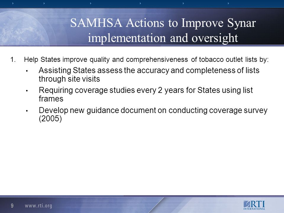 9 SAMHSA Actions to Improve Synar implementation and oversight 1.