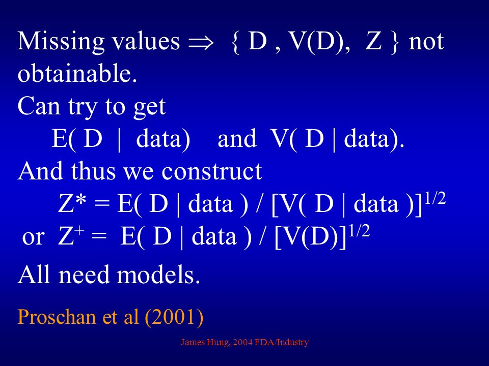 James Hung, 2004 FDA/Industry Missing values { D, V(D), Z } not obtainable.