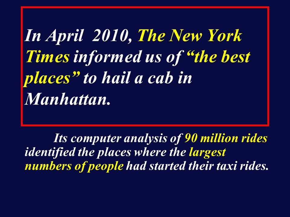 In April 2010, The New York Times informed us of the best places to hail a cab in Manhattan.