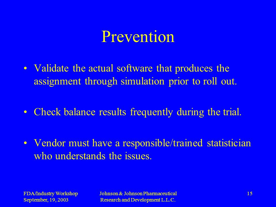 FDA/Industry Workshop September, 19, 2003 Johnson & Johnson Pharmaceutical Research and Development L.L.C.