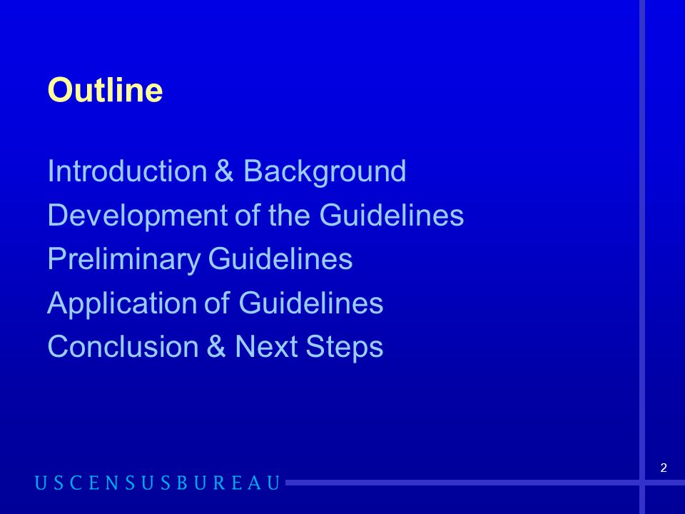 2 Outline Introduction & Background Development of the Guidelines Preliminary Guidelines Application of Guidelines Conclusion & Next Steps