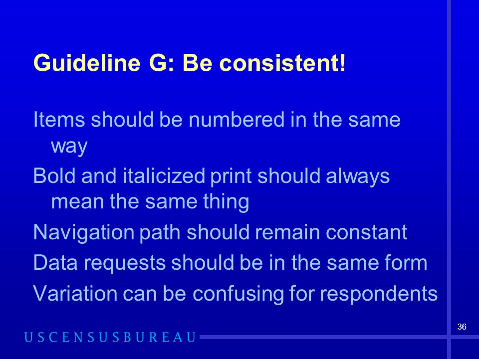 36 Guideline G: Be consistent.