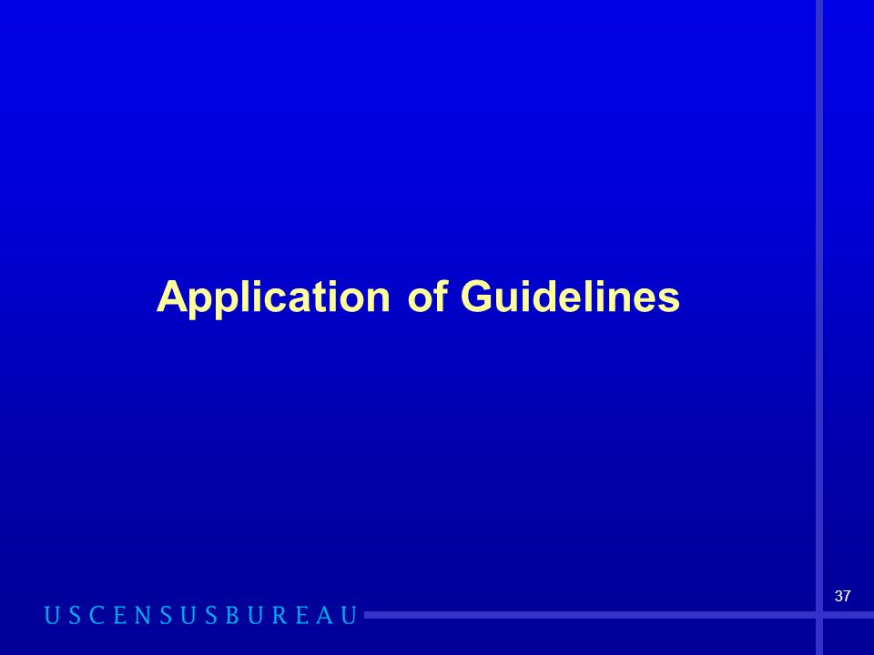 37 Application of Guidelines