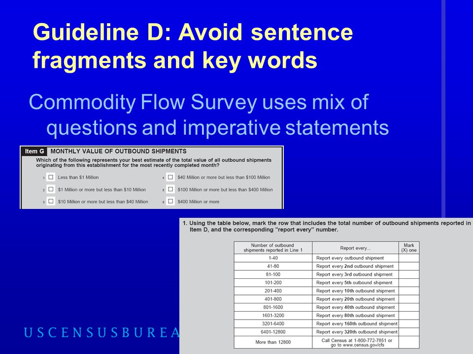 49 Guideline D: Avoid sentence fragments and key words Commodity Flow Survey uses mix of questions and imperative statements