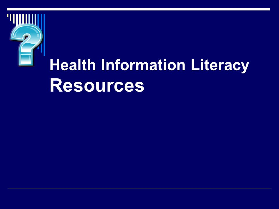 Health Information Literacy Resources