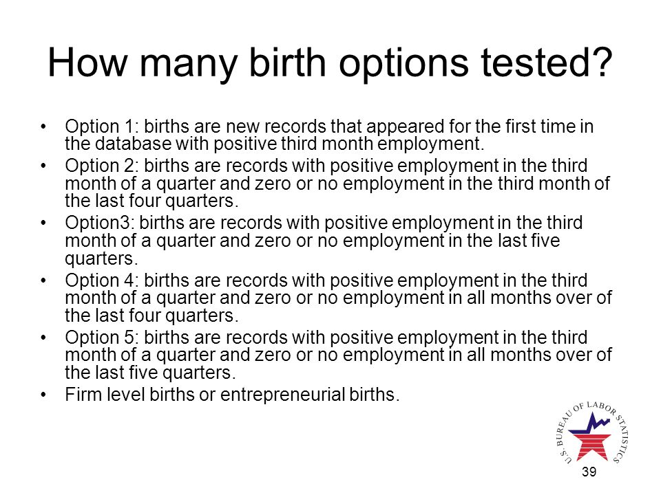 39 How many birth options tested.