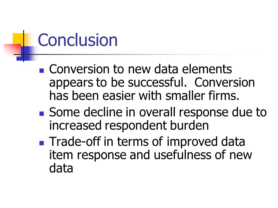 Conclusion Conversion to new data elements appears to be successful.