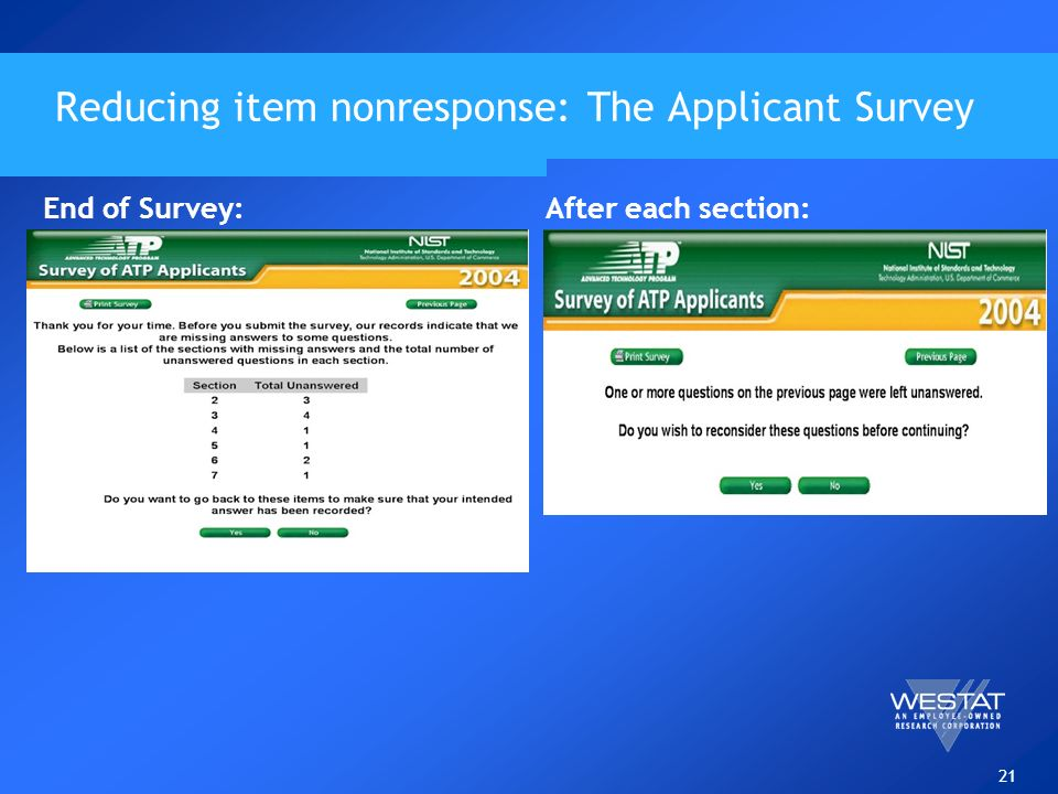 21 Reducing item nonresponse: The Applicant Survey End of Survey:After each section: