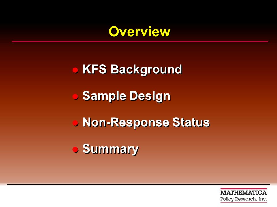 Overview KFS Background Sample Design Non-Response Status Summary KFS Background Sample Design Non-Response Status Summary