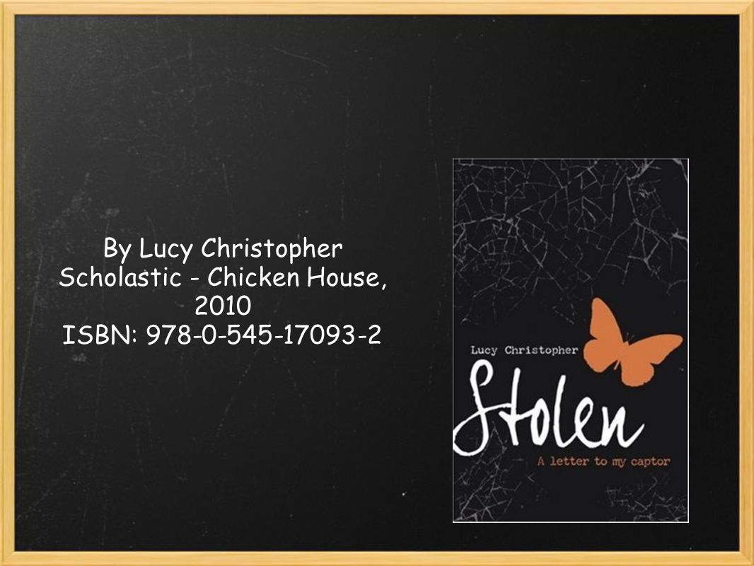 By Lucy Christopher Scholastic - Chicken House, 2010 ISBN: 978-0-545-17093-2