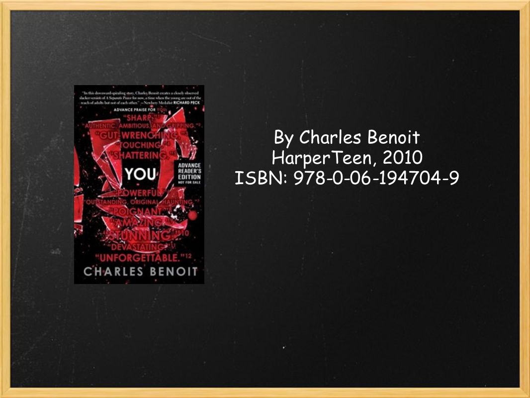 By Charles Benoit HarperTeen, 2010 ISBN: 978-0-06-194704-9