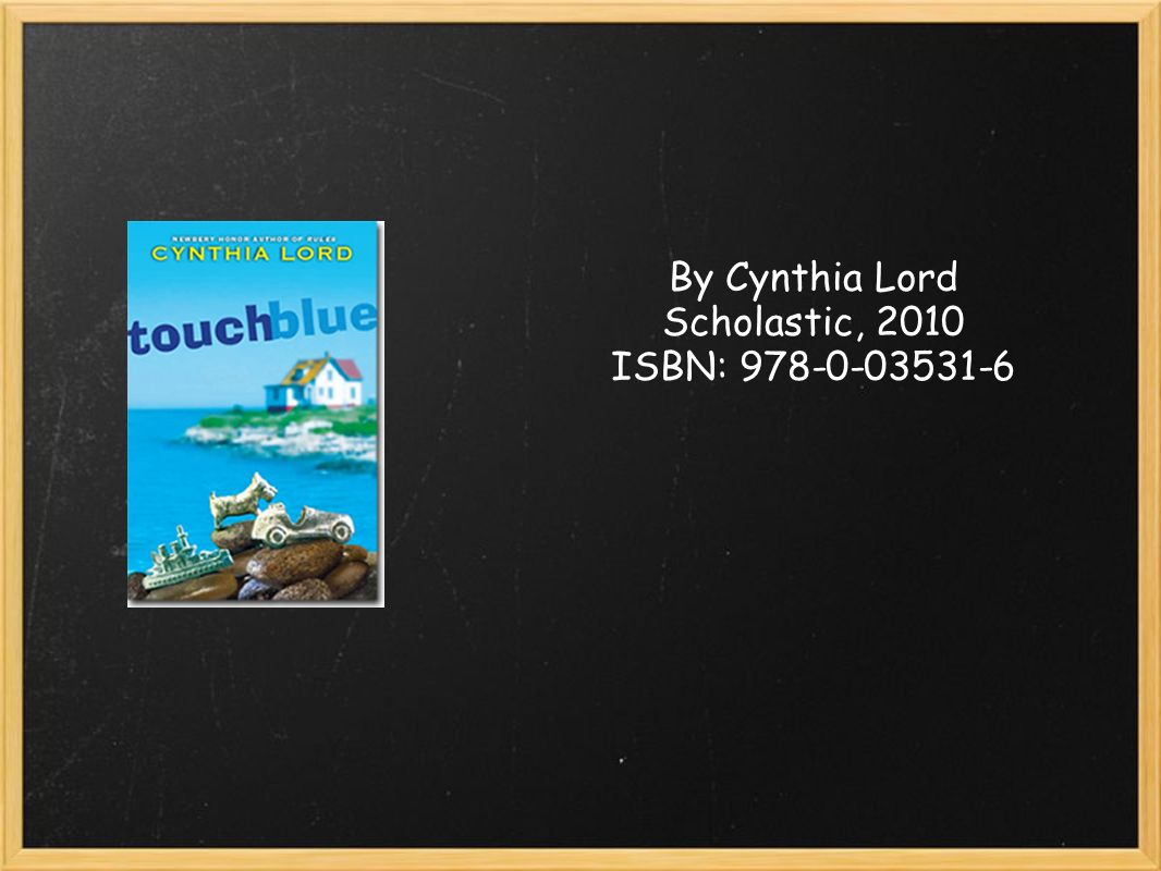 By Cynthia Lord Scholastic, 2010 ISBN: 978-0-03531-6