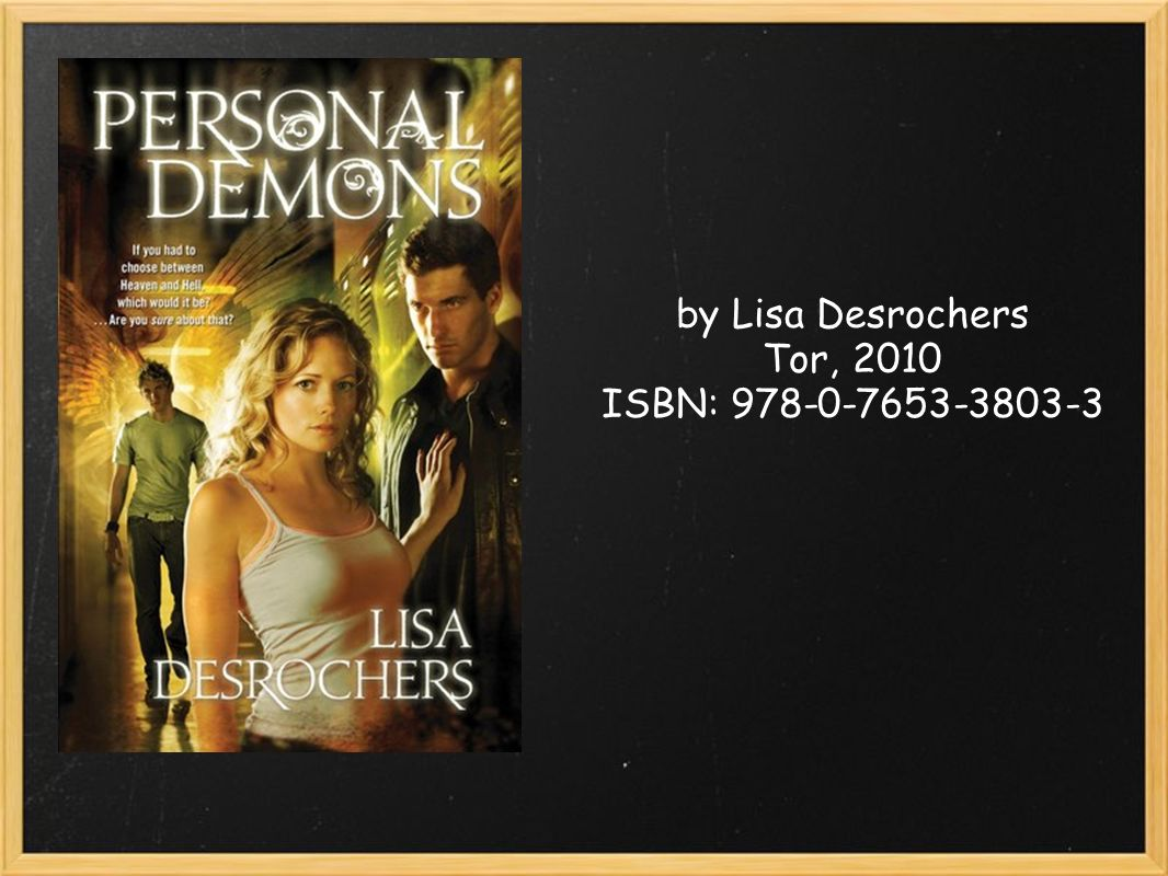 by Lisa Desrochers Tor, 2010 ISBN: 978-0-7653-3803-3