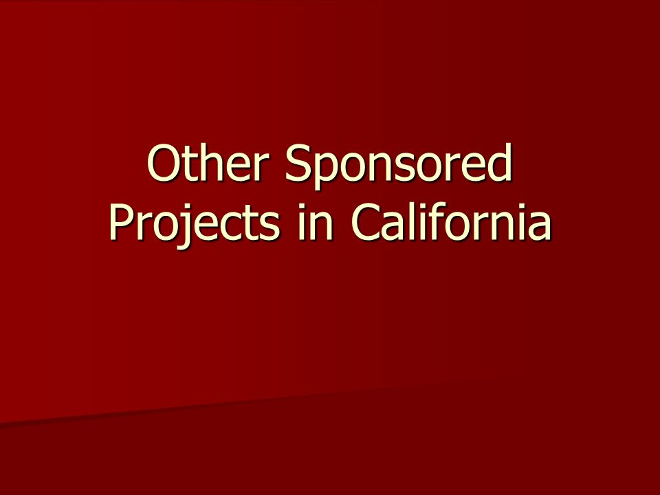 Other Sponsored Projects in California