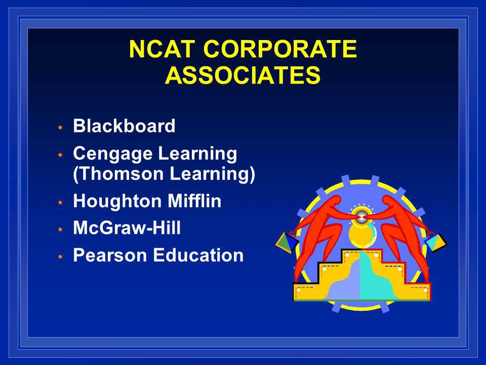 NCAT CORPORATE ASSOCIATES Blackboard Cengage Learning (Thomson Learning) Houghton Mifflin McGraw-Hill Pearson Education