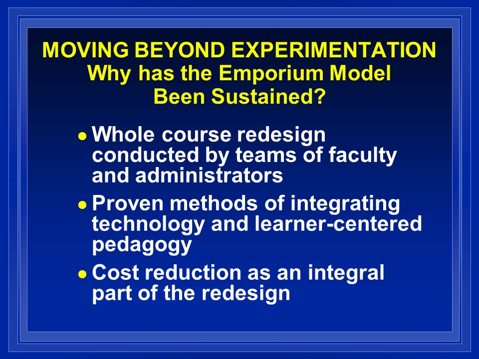 MOVING BEYOND EXPERIMENTATION Why has the Emporium Model Been Sustained.