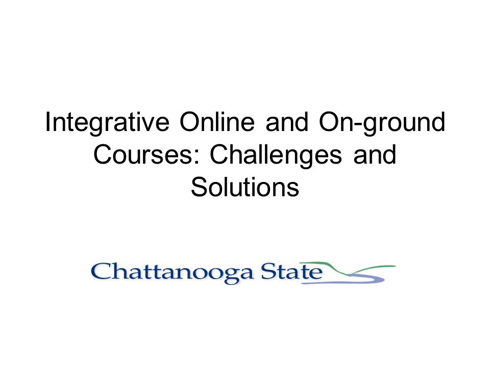 Integrative Online and On-ground Courses: Challenges and Solutions
