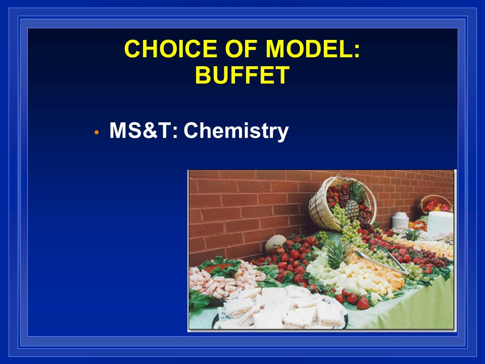 CHOICE OF MODEL: BUFFET MS&T: Chemistry